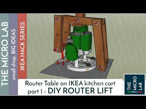 (112) DIY - EASY AND CHEAP ROUTER LIFT MECHANISM! (on Ikea kitchen cart...) part 1 - YouTube