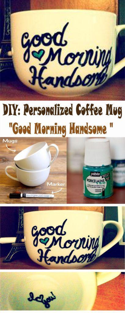 Romantic Gift For Boyfriend: DIY Good Morning Handsome Coffee Mug
