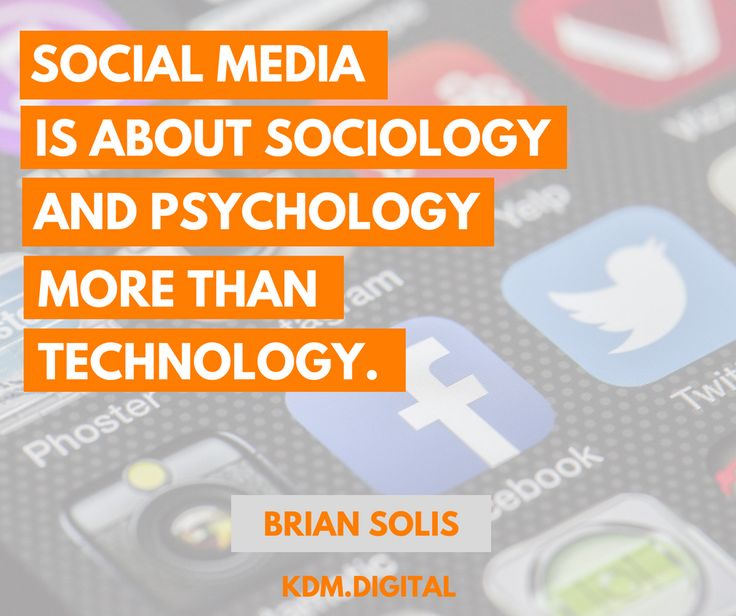 "We love marketing quotes, especially this one: ""Social media is about sociology and psychology more than technology."""