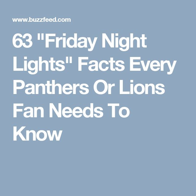 "63 ""Friday Night Lights"" Facts Every Panthers Or Lions Fan Needs To Know"