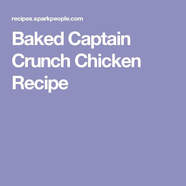 Baked Captain Crunch Chicken Recipe