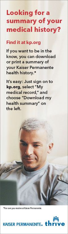 """Looking for a summary of your medical history?  Find it at kp.org If you want to be in the know, you can download or print a summary of your Kaiser Permanente health history.* It's easy: Just sign on to kp.org, select """"My medical record,"""" and choose """"Down"""