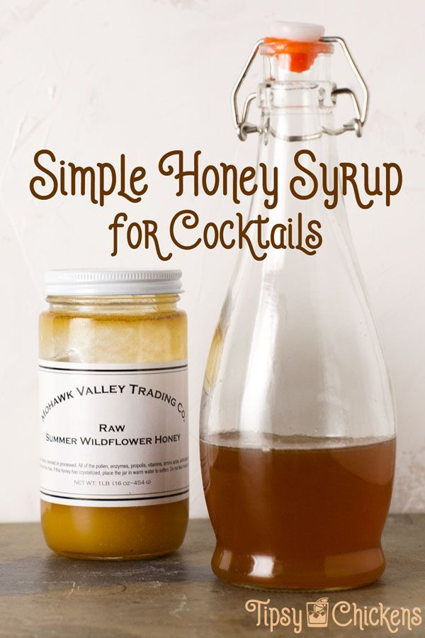 Take Your Cocktails To The Next Level With A Homemade Honey Syrup Experiment With Different Types Of Honey For Simple Syrup Recipes Honey Syrup Honey Cocktail