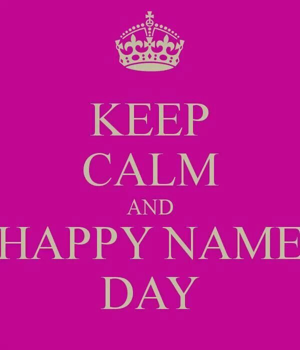Happy Name Day!!! XXOO
