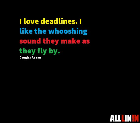 Funny quote humour about deadlines by Douglas Adams.