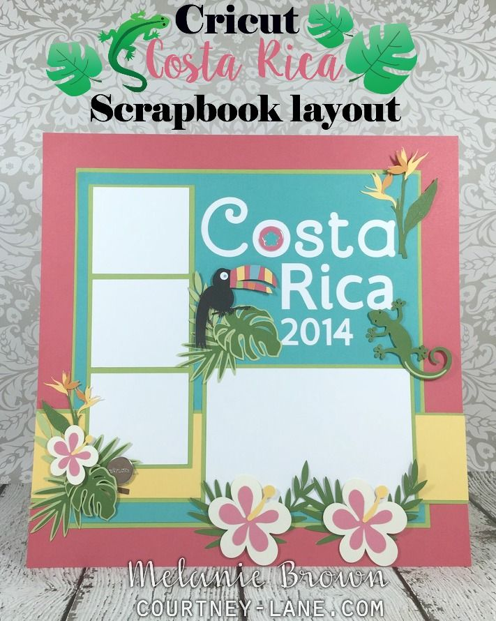 Courtney Lane Designs: Cricut Costa Rica Scrapbook Layout