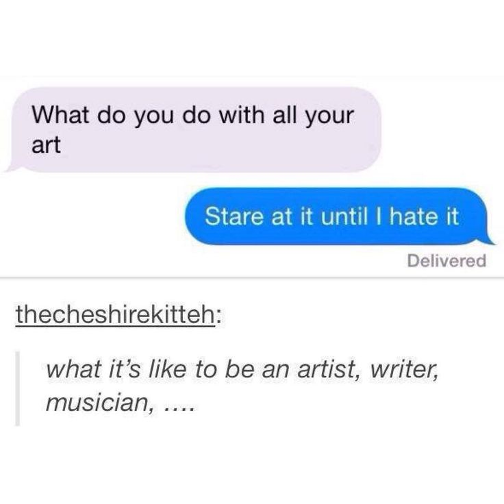 """""""you know you're an artist when..."""""""