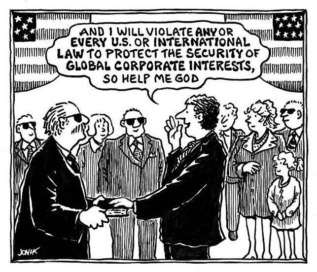 """""""And I will violate any or every US or international law to protect the security of global corporate interests, so help me God.""""    Thanks for sharing, Avery!    [click on this image to find a video excerpt that links our government policy to wall street interests]"""