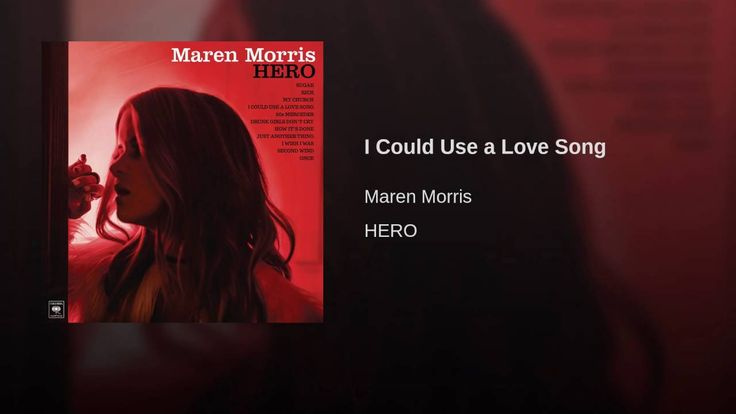 """I Could Use a Love Song"" - Maren Morris"