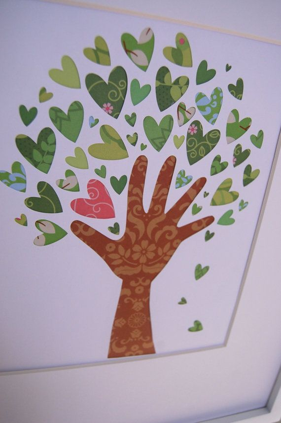 scrapbook paper and child's handprint...frame it for her bedroom wall Might also be a good school art project with the teacher's hand as the trunk and personalized hearts decorated by students.