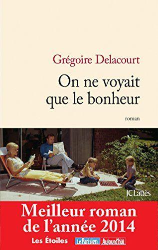 On ne voyait que le bonheur de Grégoire Delacourt http://www.amazon.fr/dp/270964746X/ref=cm_sw_r_pi_dp_Pa54ub07HXV1F
