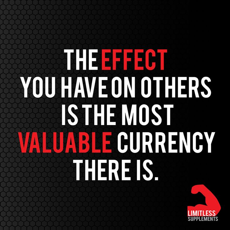 The effect you have on other is the most valuable currency there is.
