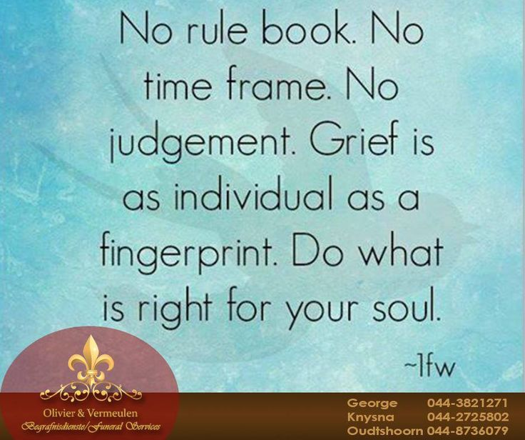 Grief is as individual as a fingerprint. Do what is right for your soul. #OlivierVermeulen #grief #funeral