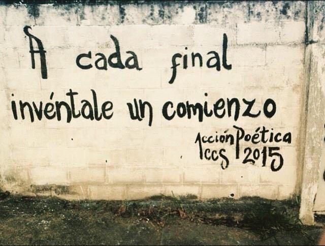 A cada comienzo invéntale un final #poetica #accion