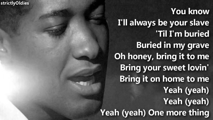 Sam Cooke Bring It On Home to Me lyrics......One of my all time favorite signers.  He was an original, a master.  Mr. Cooke.