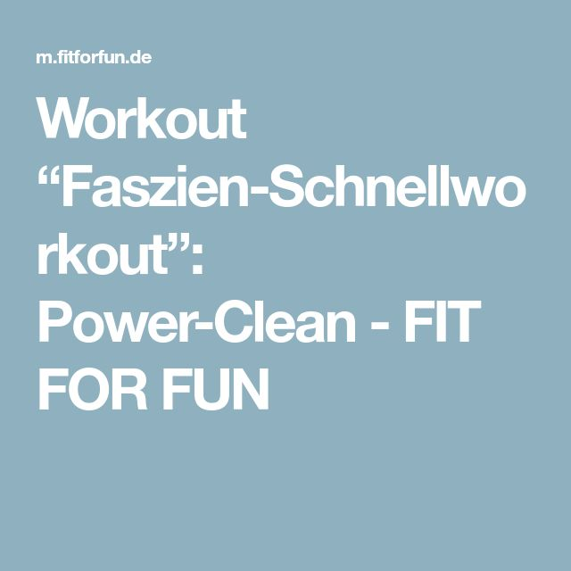 "Workout ""Faszien-Schnellworkout"": Power-Clean - FIT FOR FUN"