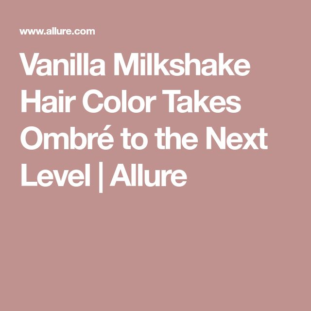 Vanilla Milkshake Hair Color Takes Ombré to the Next Level | Allure