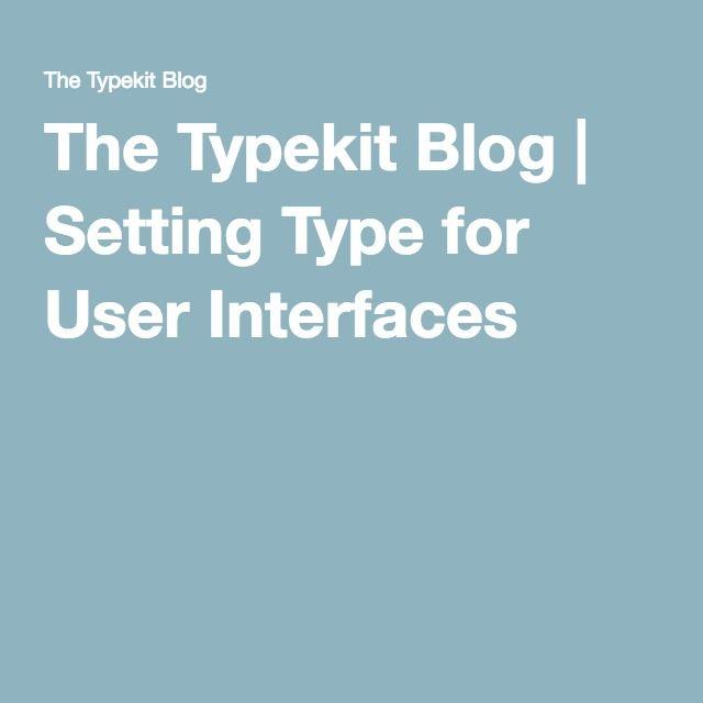 The Typekit Blog | Setting Type for User Interfaces