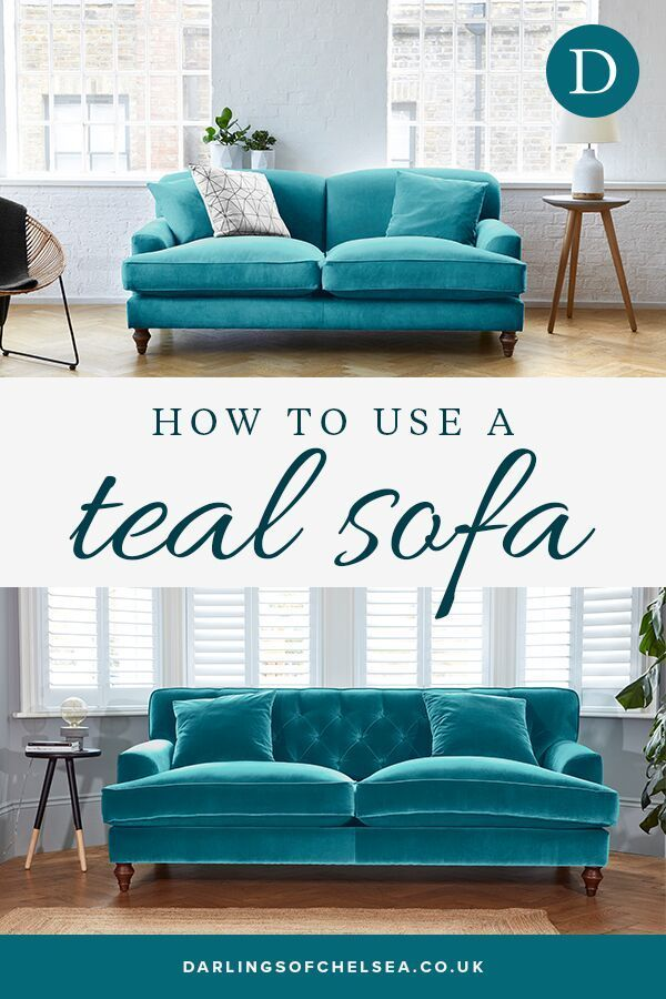 Teal Sofa The Always On Trend Colour Darlings Of Chelsea Teal Sofa Living Room Teal Sofa Living Room Sofa