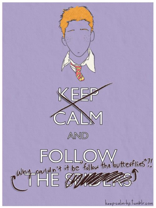 Why couldn't it be follow the butterflies? *I agree with Ron*