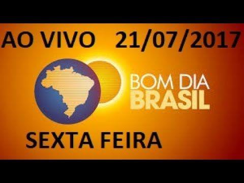 Bom Dia Brasil 21/07/2017 AO VIVO SEXTA FEIRA