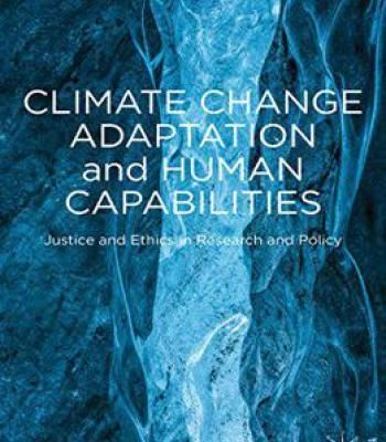 Climate Change Adaptation And Human Capabilities: Justice And Ethics In Research And Policy PDF