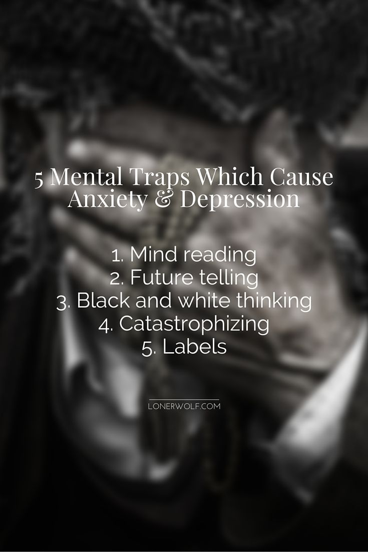 Mental traps that cause anxiety and depression. :/