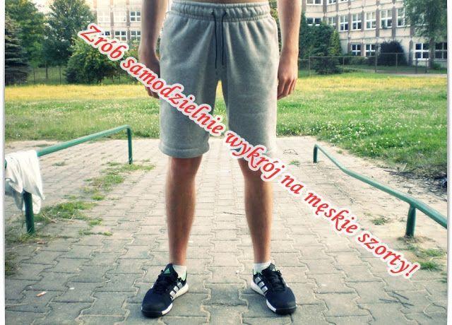 Jak zrobić wykrój na męskie szorty
