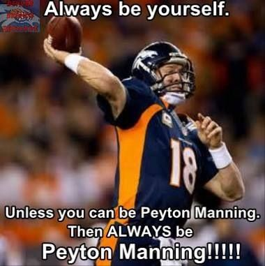 Be Peyton Manning