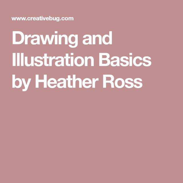 Drawing and Illustration Basics by Heather Ross