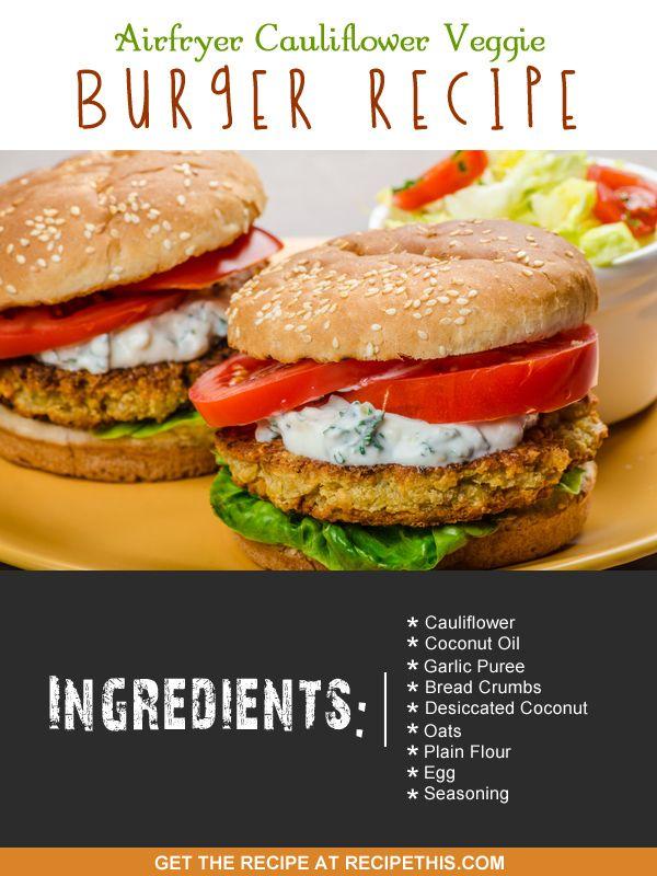 Airfryer Recipes   Airfryer cauliflower veggie burger recipe from RecipeThis.com