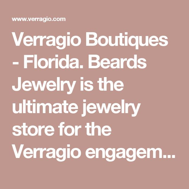 Verragio Boutiques - Florida. Beards Jewelry is the ultimate jewelry store for the Verragio engagement rings in Jacksonville, FL. | Designer Engagement Rings and Wedding Rings by Verragio
