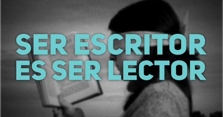 Ser escritor es ser lector