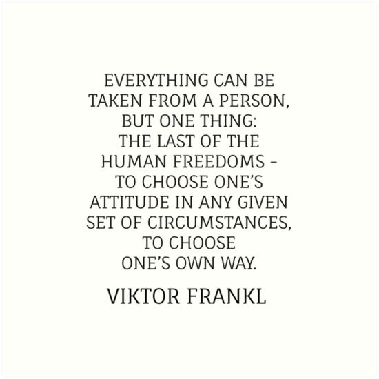 Viktor Frankl Stoic Quote – TO CHOOSE ONE'S OWN WAY | Art Print