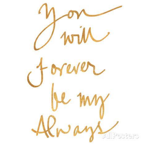 You Will Forever be My Always (gold foil) Kunstdruk