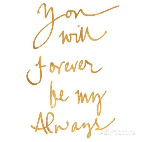 You Will Forever be My Always (gold foil) Lámina