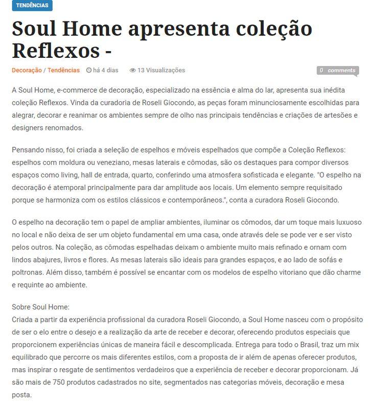 Matéria do dia 02 de Setembro/16 no site Feira Artesanato sobre a Coleção Reflexos da Soul Home. Confira aqui: http://www.soulhome.com.br/reflexos