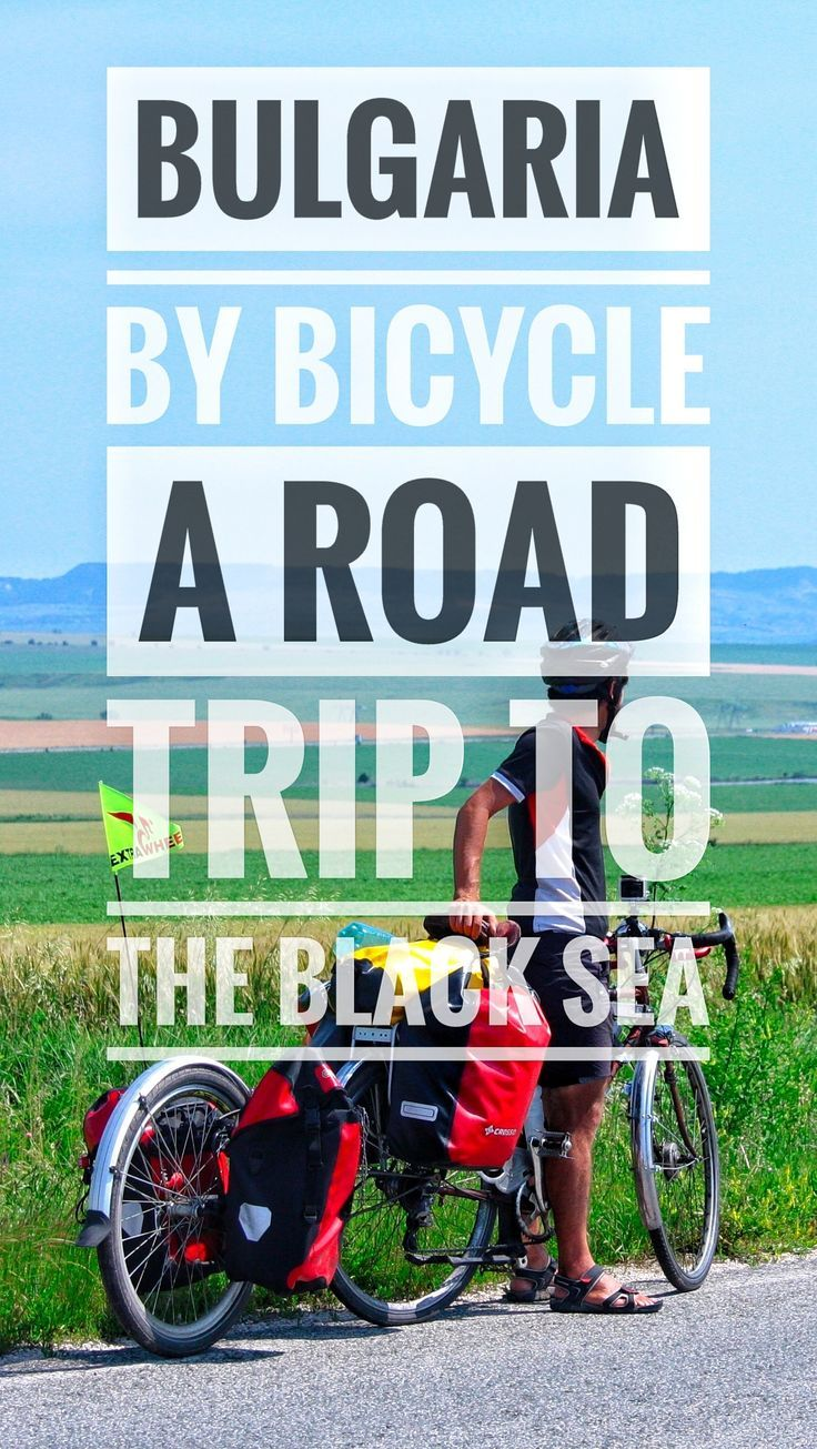 Bicycle Touring Bulgaria From Romania To Varna And The Black Sea