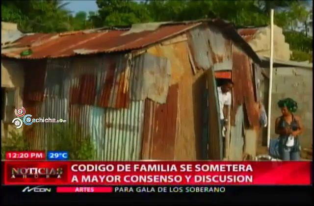 Código De Familia Se Someterá A Mayor Concenso Y Discusión #Video