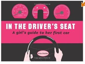 New Drivers License Gift Ideas for Teens: In the Driver's Seat -- A Girl's Guide to Her First Car Paperback Book @ Amazon