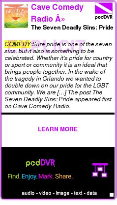#COMEDY #PODCAST  Cave Comedy Radio » Podcast Series » The Brighter Side    The Seven Deadly Sins: Pride    LISTEN...  http://podDVR.COM/?c=6bcbf6d7-be2c-47b7-e1f6-6ff83e1651bd