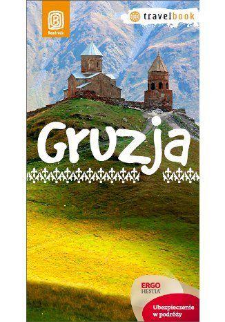 Gruzja. Travelbook. Wydanie 1 - praca zbiorowa #bezdroza #georgia #gruzja