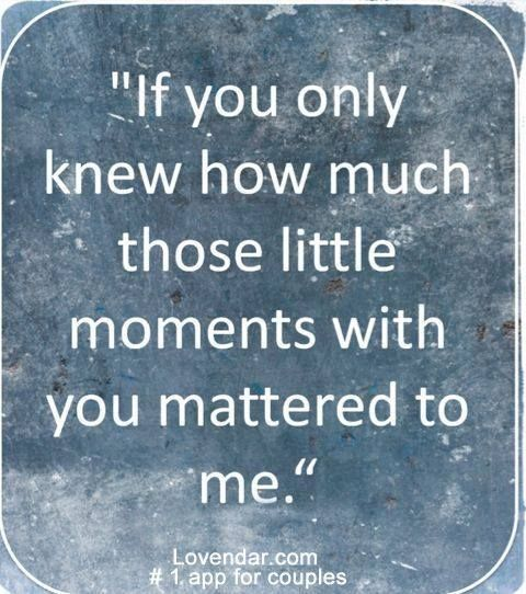 Like talking all night over Skype... seeing you smile at me... or simply seeing your face... you have no idea how much all of it matters to me. Thank you.