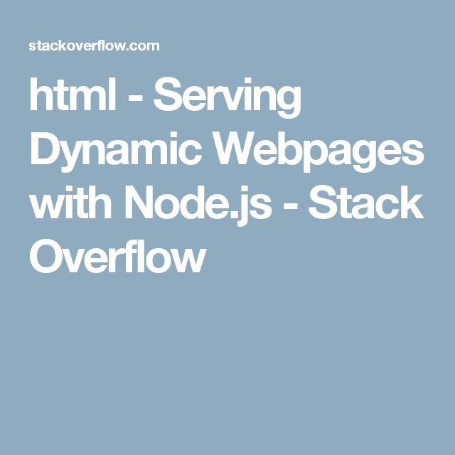 html - Serving Dynamic Webpages with Node.js - Stack Overflow