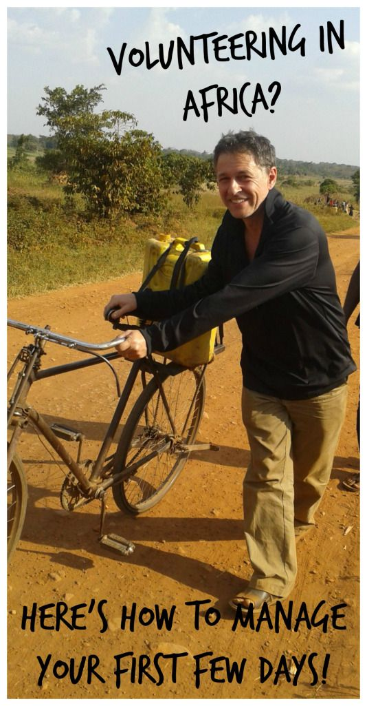 Volunteering in Africa? Here's how to manage your first few days.
