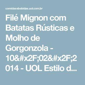 Filé Mignon com Batatas Rústicas e Molho de Gorgonzola - 10/02/2014 - UOL Estilo de vida