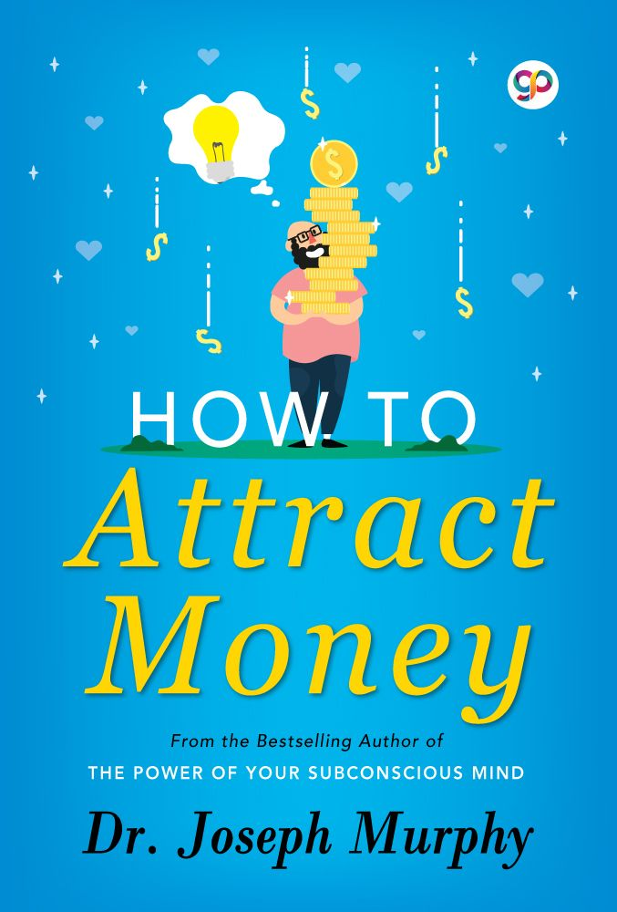 How To Attract Money By Dr Joseph Murphy Attract Money Money Book Joseph Murphy