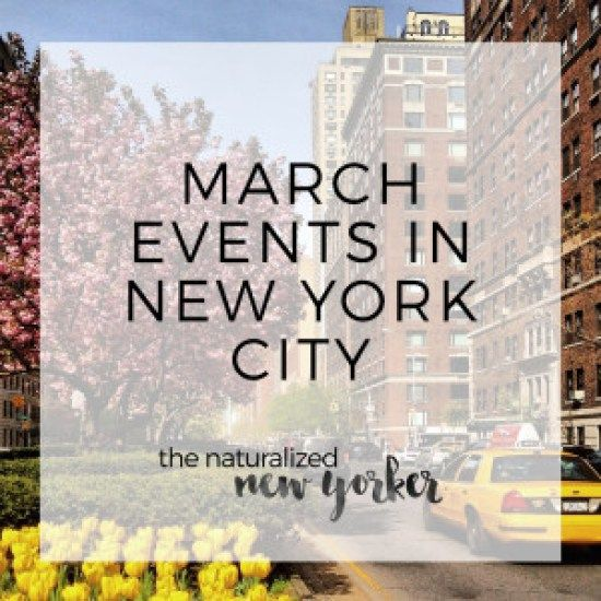 Best events and festivals in New York City in March - perfect for springtime!! #thenaturalizednewyorker