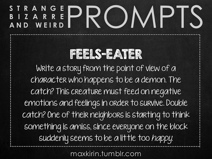 """✐ DAILY WEIRD PROMPT ✐ """" FEELS-EATER Write a story from the point of view of a character who happens to be a demon. The catch? This creature must feed on negative emotions and feelings in order to..."""