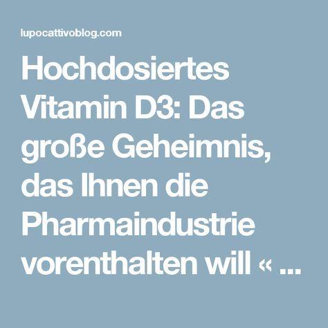 Hochdosiertes Vitamin D3: Das große Geheimnis, das Ihnen die Pharmaindustrie vorenthalten will « lupo cattivo – gegen die Weltherrschaft